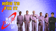 How To Fix It: Red Dwarf Series VIII