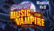 Musical Hell: Scooby-Doo: Music of theVampire