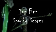 Know the Score: Top Five Spooky Scores