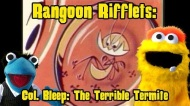 Rangoon Rifflets: Colonel Bleep: The Terrible Termite