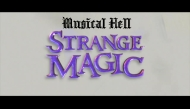 Musical Hell: Strange Magic