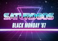 Saturd80s (Ep. 4): Black Monday'87