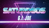 Saturd80s (Ep. 9): G.I. Joe: The Movie