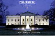 Politricks (Ep. 3): A New Challenger Approaches!