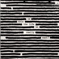 "Monster Meets FDV: Roger Waters ""Is this the Life We Really Want?"" Album Review"
