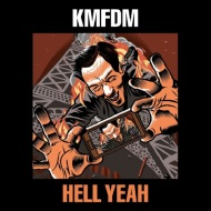 """KMFDM """"Hell Yeah"""" AlbumReview"""