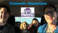 Cinematic Masochism: My Little Pony: The Movie(2017)