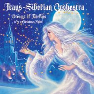 "Trans- Siberian Orchestra ""Dreams of Fireflies"" Album Review"