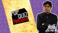 How To Fix It: Pop Quiz Hotshot