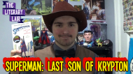 The Literary Lair: Superman – Last Son of Krypton