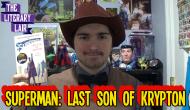 The Literary Lair: Superman – Last Son ofKrypton