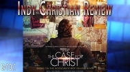 The Case for Christ: Indy Christian Review