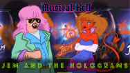 Musical Hell SPECIAL EDITION: Jem and the Holograms w/ That Long-Haired CreepyGuy