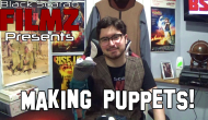 BlackScarabFilmZ Presents: Making Puppets! (+ Sliders Viewer Request Poll)