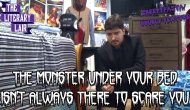 The Literary Lair: The Monster Under Your Bed (Creepypasta Double Feature)