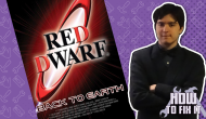 How To Fix It: Red Dwarf – Back toEarth