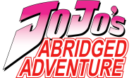 JoJo's Abridged Adventure Episode 1 – Hey Now, You're a Joestar