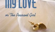 At the Source: My Love, My Love or The Peasant Girl by Rosa Guy
