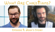 What Are Christians? Episode1
